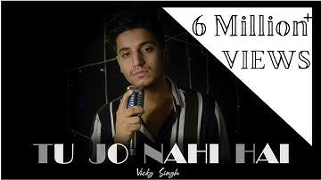 Tu Jo Nahi Hai To Kuch Bhi Nahi Hai - Vicky Singh   Woh Lamhe   Cover