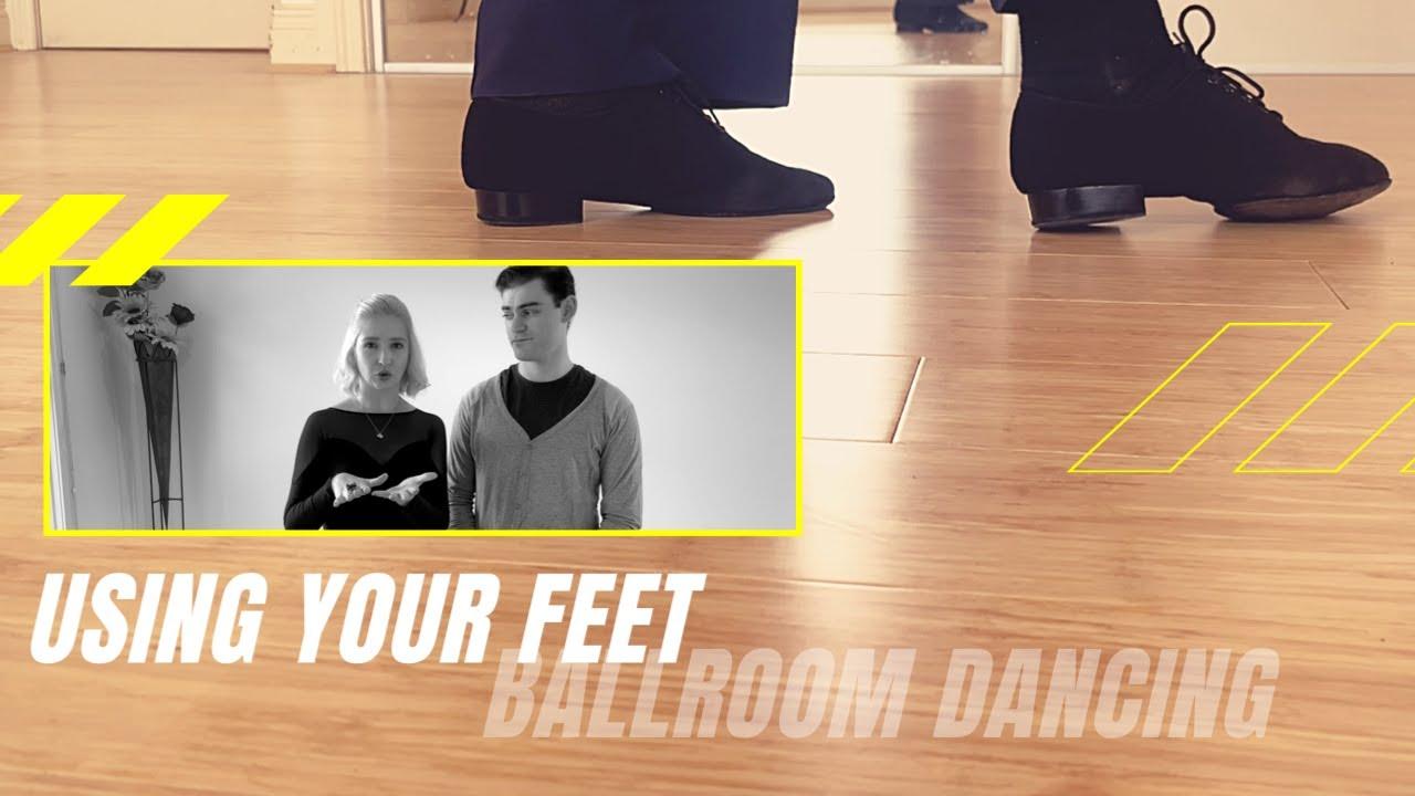 How to Use Your Feet in Ballroom Dancing | Ballroom Dance Tutorials | Episode 7