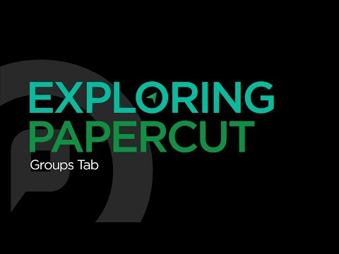 Exploring PaperCut | Groups Tab