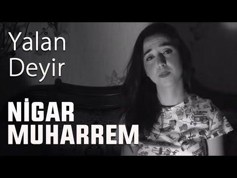 Yalan deyir (Cover) - Nigar Muharrem