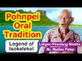 Legend of Isokelekel, Pohnpei