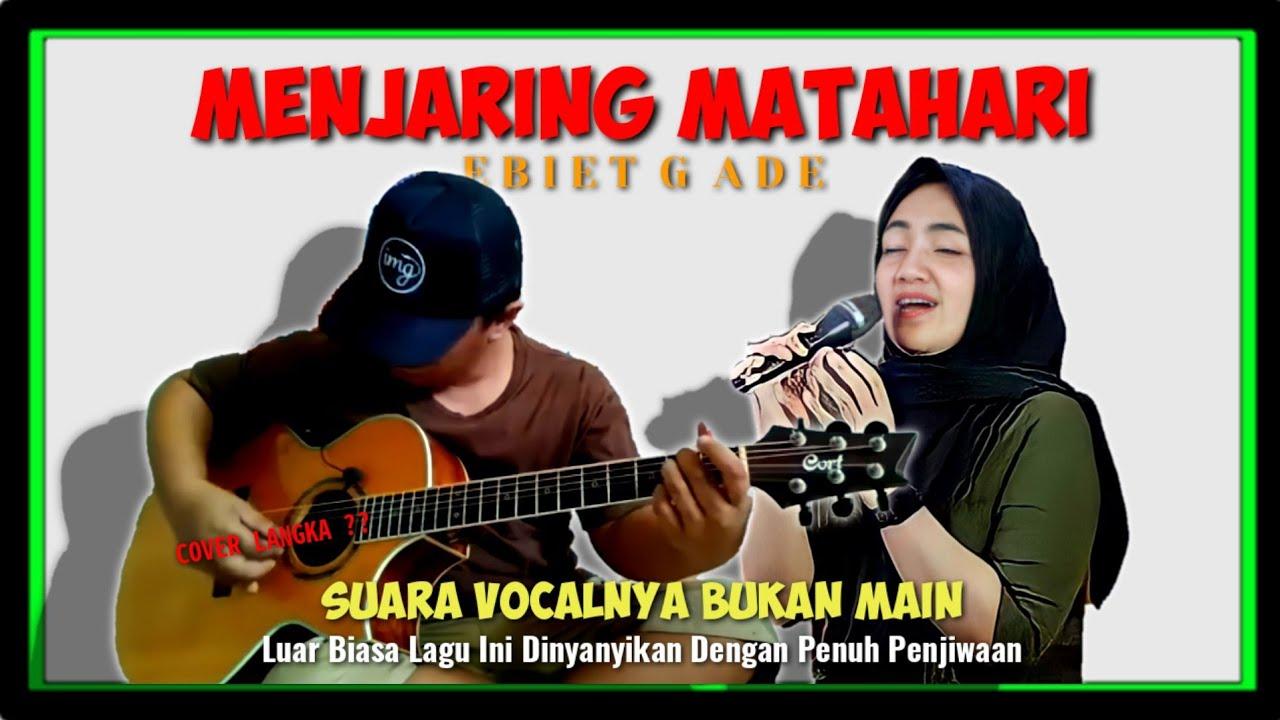 Semakin Menyentuh Hati | Alip Ba Ta Feat Umimma Khusna | MENJARING MATAHARI - Ebiet G Ade