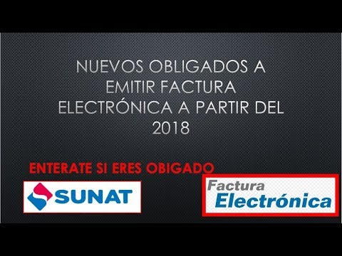 OBLIGADOS A EMITIR FACTURA ELECTRONICA 2018 - Entérate si estás en la lista.