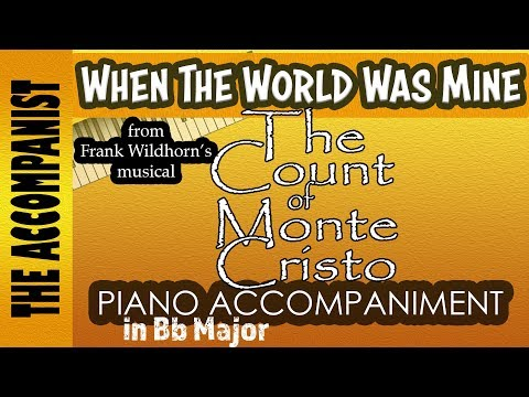 When The World Was Mine - from 'The Count of Monte Cristo' - Piano Accompaniment - Karaoke