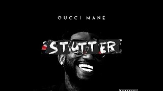Gucci Mane Stutter LYRICS