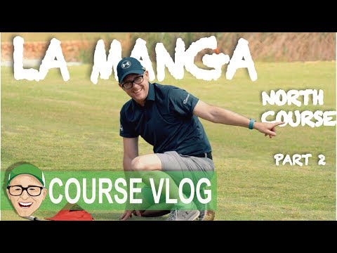 LA MANGA NORTH COURSE PART 2