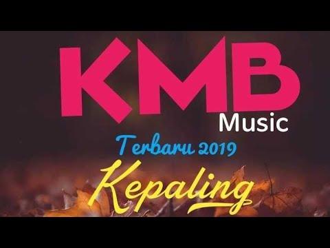 Kepaling - KMB gedruk live terbaru 2019