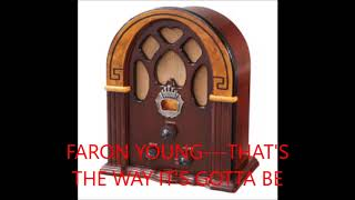 FARON YOUNG   THATS THE WAY ITS GOTTA BE YouTube Videos