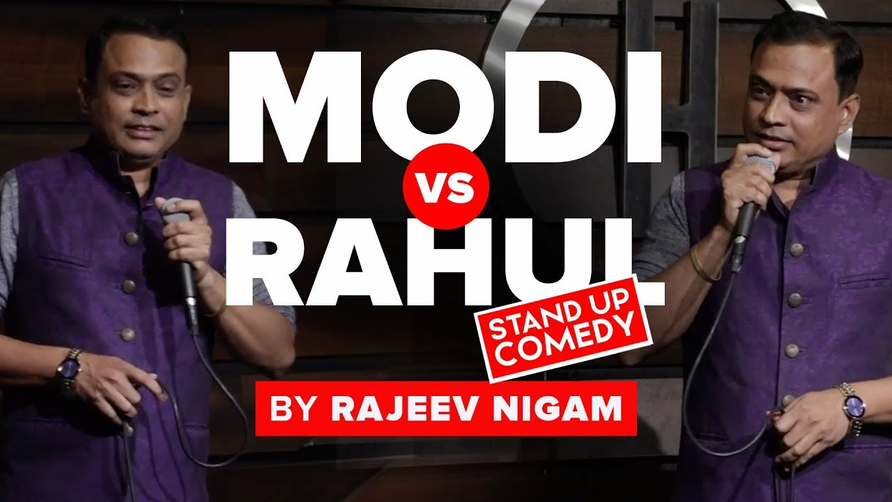 Modi Vs Rahul | A Stand Up Comedy By Rajeev Nigam