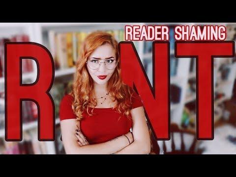 READER SHAMING: A RANT
