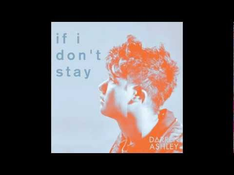 If I Don't Stay - Darren Ashley (mp3)
