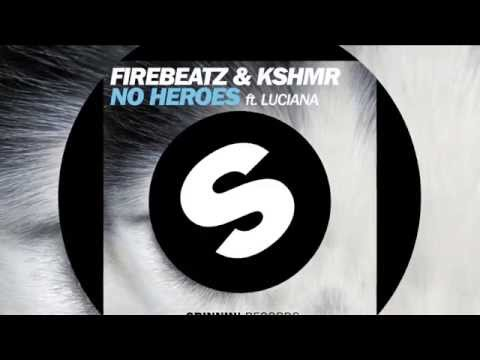 Firebeatz & KSHMR - No Heroes (feat. Luciana) (Original Mix) [Official]