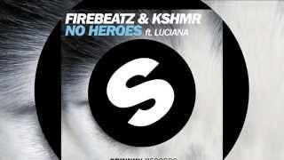 Firebeatz & KSHMR - No Heroes (feat. Luciana) (Original Mix) [Official]