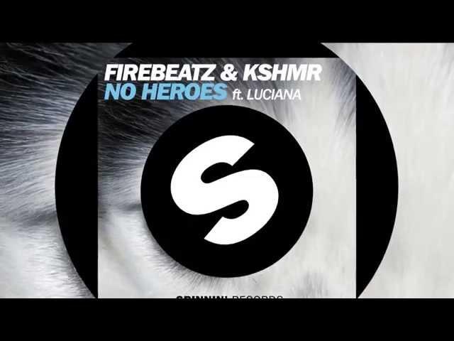 Firebeatz KSHMR - No Heroes