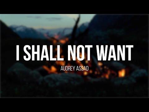I Shall Not Want, by Audrey Assad (w/ lyrics)