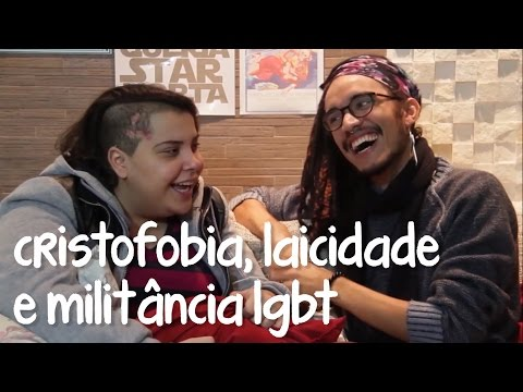 CRISTOFOBIA, LAICIDADE E MILITÂNCIA LGBT part. Canal das Bee