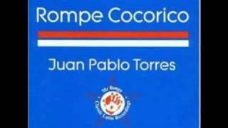 Juan Pablo Torres - Rompe Cocorico