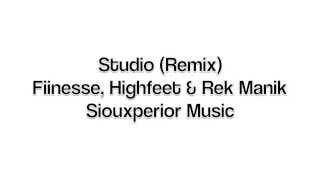 Studio (Remix) - Fiinesse, Highfeet & Rek Manik (Siouxperior Music)