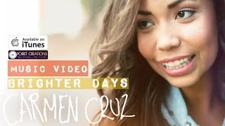 Brighter Days - Carmen Cruz  [ Official Music Video ] (HD)