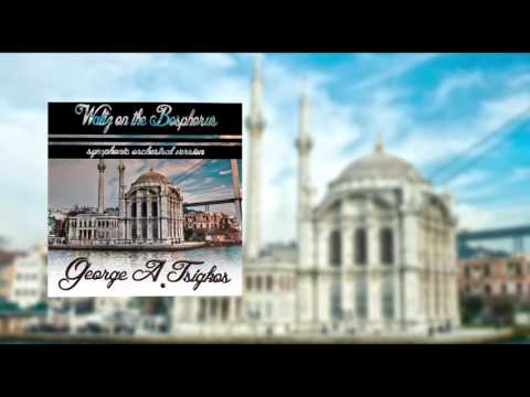 George A.Tsigkos - Waltz on the Bosphorus | Official Song