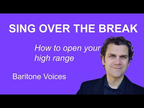 How to Sing Over the Break - Baritone Range