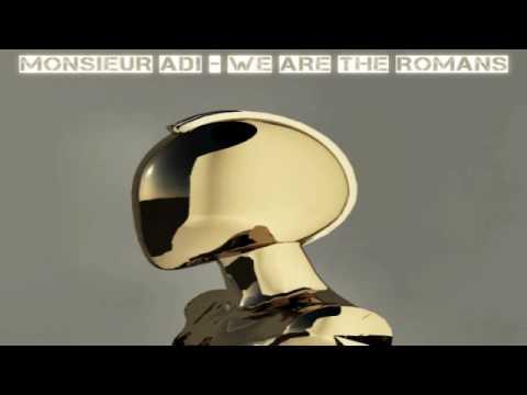 Monsieur Adi - We Are The Romans