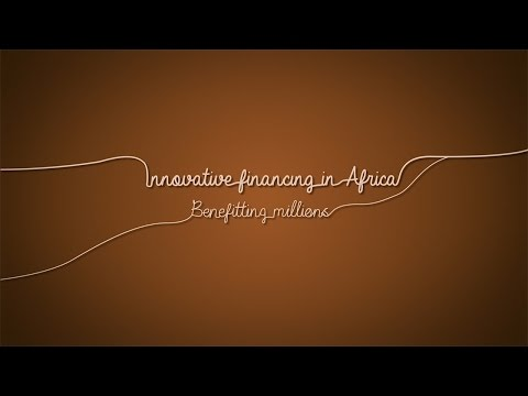 Innovative financing in Africa: benefitting millions