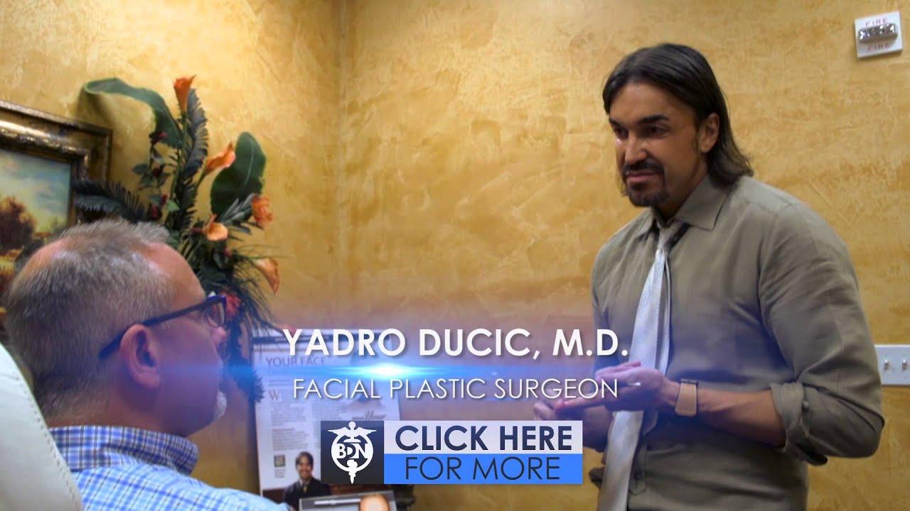 Facial Plastic Surgeon Yadro Ducic Youtube