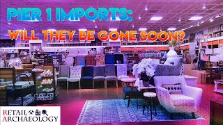 Gambar cover Pier 1 Imports:  Will They Be Gone Soon? | Retail Archaeology