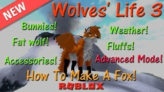 Roblox - Wolves' Life 3 - 🦊 How To Make A Fox! 🦊 - HD (Remake)
