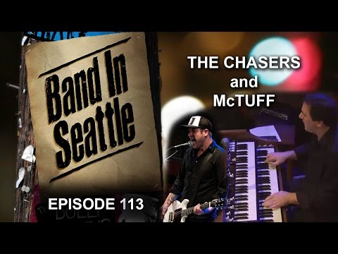 The Chasers and McTuff - Episode 113 - Band In Seattle