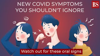 New Covid symptoms you shouldn't ignore: Watch out for these oral signs