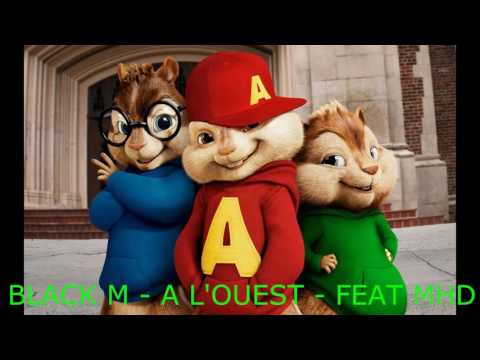 [CHIPMUNKS] - BLACK M - À L'OUEST - FEAT MHD
