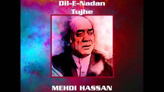 Dil-e-Nadaan Tujhe | Mehdi Hassan In Concert