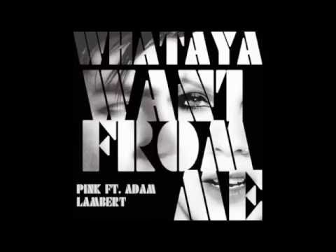 Whataya Want From Me - Pink ft. Adam Lambert