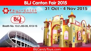 Canton Fair 2015 - China Food Candy Toys Manufacturer | BLJ Candy Toys