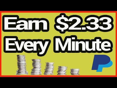 Earn $2.33 Every Minute Right Now - Earn Paypal Money Fast Free (2019)