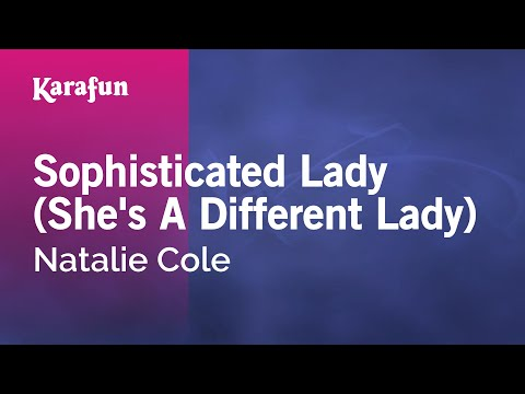 Karaoke Sophisticated Lady (She's A Different Lady) - Natalie Cole *