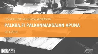 16.4.2018 Palkka.fi palkanmaksajan apuna, verkkoseminaari