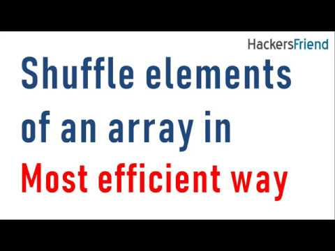 Shuffle The Elements Of Any Array Most Efficient Way Fisher Yates Algorithm