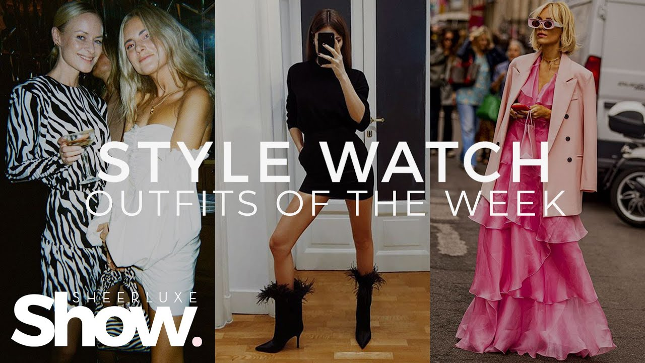 [VIDEO] - Style Watch: Outfits Of The Week   SheerLuxe Show 1
