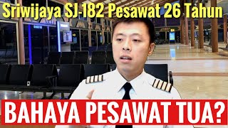 THE DANGER OF OLD AIRCRAFT !! SRIWIJAYA SJ-182 AIRCRAFT 26 YEARS OLD !!