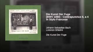 Die Kunst Der Fuge (BWV 1080) : Contrapunctus 6, a 4 in Stylo Francese