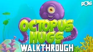 Octopi! Octopus Hugs Poki Walkthrough!