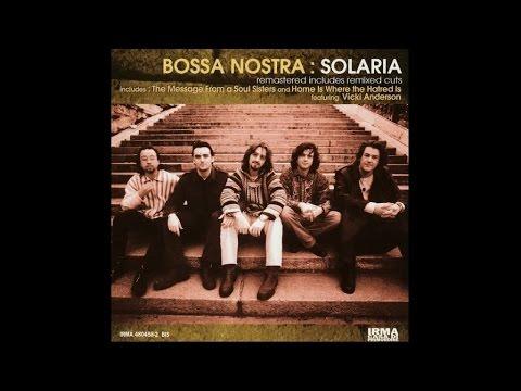 Bossa Nostra - Solaria - (Full Album Acid Jazz Bossa Nu Jazz Lounge Classic)