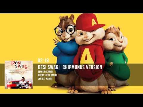 Desi Swag | KAMBI ft. Deep Jandu | Chipmunks Version
