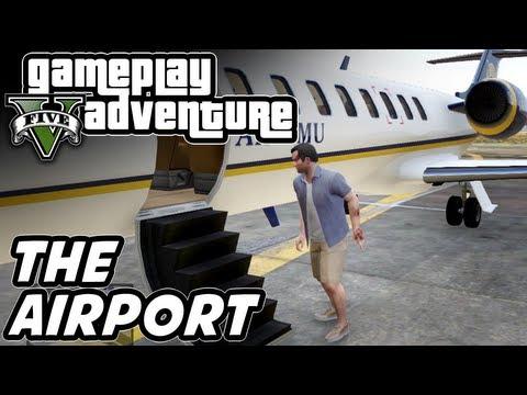 GTA 5 Gameplay Adventure - the Airport!