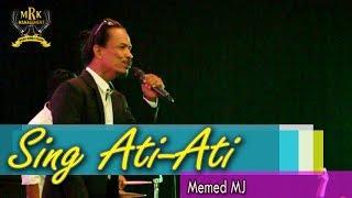 Memed MJ - Sing Ati Ati [LIVE]