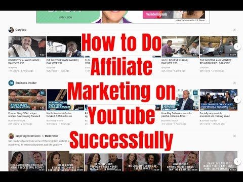 How to Do Affiliate Marketing on YouTube Successfully