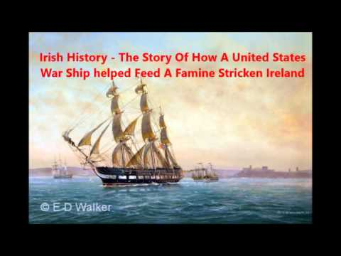 Irish History-  How A U.S. War Ship Helped Feed Famine Stricken Ireland- [58 mins radio doc]